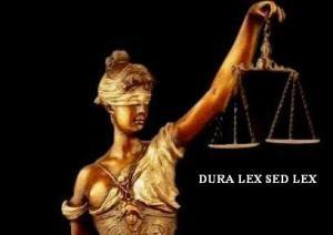 DURA LEX SED LEX